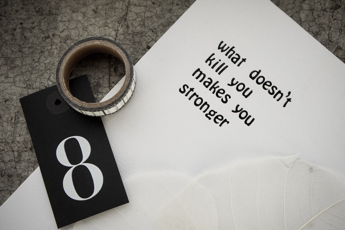 what-doesnt-kill-you-makes-you-stronger